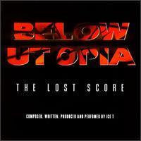 Ice T - Below Utopia: The Lost Score