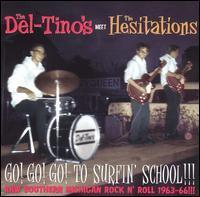 The Del-Tino's & The Hesitations - Go! Go! Go! to Surfin' School!