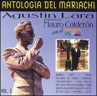Mariachi Mexico de Pepe Villa / Mauro Calderon - Antologia del Mariachi, Vol. 3: Augustin Lara