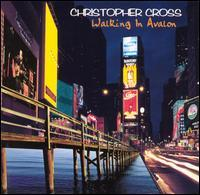 Christopher Cross - Walking in Avalon