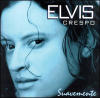 Elvis Crespo - Suavemente