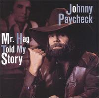 Johnny Paycheck - Mr. Hag Told My Story