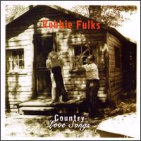 Robbie Fulks - Country Love Songs