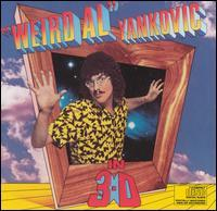 """Weird Al"" Yankovic - In 3-D"