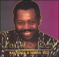 Fausto Rey - Bachata a Media Voz