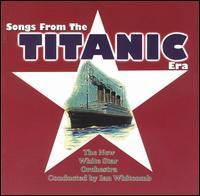 Ian Whitcomb - Songs from the Titanic Era