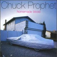 Chuck Prophet - Homemade Blood