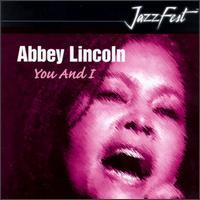 Abbey Lincoln - You & I