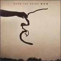 Over the Rhine - Eve