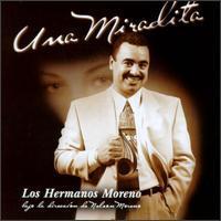 Hermanos Moreno - Una Miradita