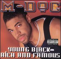 M-Doc - Young, Black, Rich and Famous