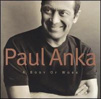 Paul Anka - A Body of Work