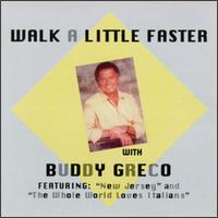 Buddy Greco - Walk a Little Faster