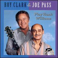Roy Clark & Joe Pass - Roy Clark & Joe Pass Play Hank Williams