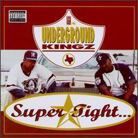 Underground Kingz - Super Tight...