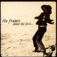 The Frames - Dance the Devil