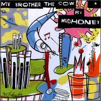 Mudhoney - My Brother the Cow