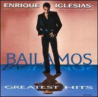 Enrique Iglesias - Bailamos: Greatest Hits