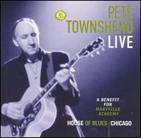 Pete Townshend - Pete Townshend Live: A Benefit for Maryville Academy
