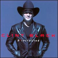 Clint Black - D'Lectrified