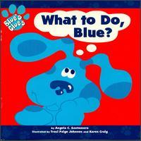 Blue's Clues - Blue's Clues: What to Do Blue