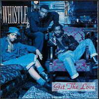 Whistle - Get the Love