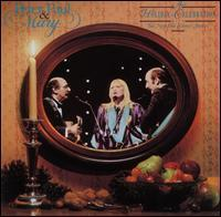 Peter, Paul and Mary - A Holiday Celebration