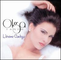 Olga Tañón - Llévame Contigo