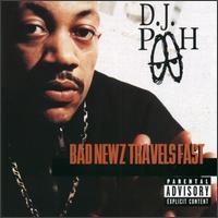 DJ Pooh - Bad Newz Travels Fast