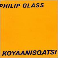 Philip Glass - Philip Glass: Koyaanisqatsi