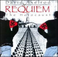 David Axelrod - David Axelrod: Requiem: The Holocaust