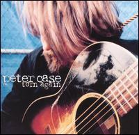 Peter Case - Torn Again