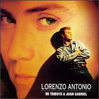 Lorenzo Antonio - Mi Tributo a Juan Gabriel