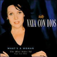 Vaya Con Dios - What's a Woman