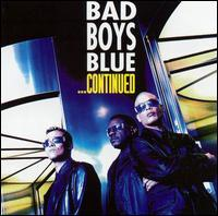 Bad Boys Blue - Continued