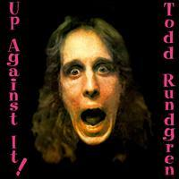 Todd Rundgren - Up Against It