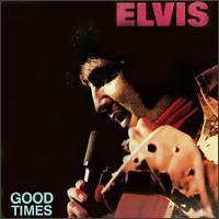 Elvis - Good Times