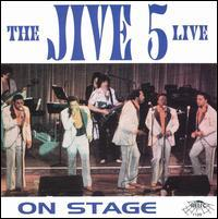 The Jive Five - Live on Stage