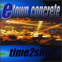 E-Town Concrete - Time2Shine