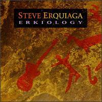 Steve Erquiaga - Erikology
