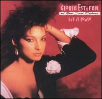 Gloria Estefan & Miami Sound Machine - Let It Loose