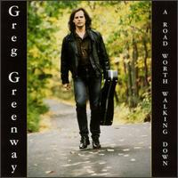 Greg Greenway - A Road Worth Walking Down