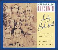 George Gershwin - George & Ira Gershwin: Lady, Be Good!