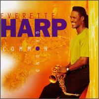 Everette Harp - Common Ground