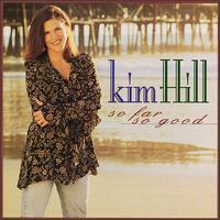 Kim Hill - So Far So Good
