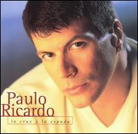 Paulo Ricardo - La Cruz Y la Espada