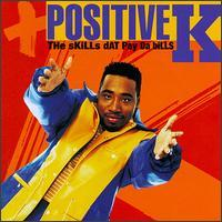 Positive K - The Skills Dat Pay Da Bills