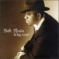 Keith Martin - It's Long Overdue