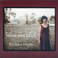 Barbara Martin - Between White and Black