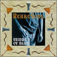 RebbeSoul - Fringe of Blue